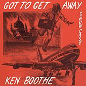 Got to Get Away Showcase by Ken Boothe