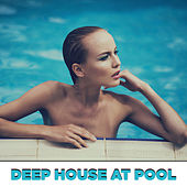 Deep House at Pool by Various Artists