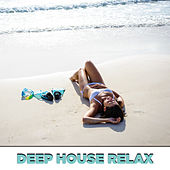 Deep House Relax by Various Artists