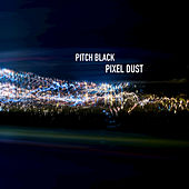 Pixel Dust by Pitch Black