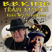 Rockin' with the Good Times by Trade Martin