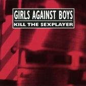Kill The Sexplayer de Girls Against Boys
