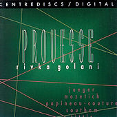 Prouesse - New Music for Viola by Jaeger, Tittle, Mozetich, Papineau-Couture, & Southam by Rivka Golani