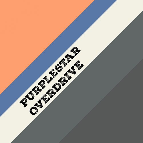 Overdrive by Purple Star