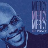 Mercy, Mercy, Mercy by Ben Tankard