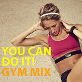 You Can Do It! Gym Mix von Various Artists