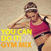 You Can Do It! Gym Mix de Various Artists