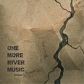 One More River Music, Vol. I von One More River Music