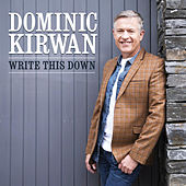 Write This Down by Dominic Kirwan