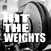 Hit The Weights von Various Artists