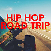Hip Hop Road Trip by Various Artists
