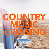 Country Music Cruising by Various Artists
