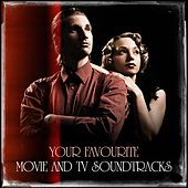 Your Favourite Movie and TV Soundtracks de Various Artists