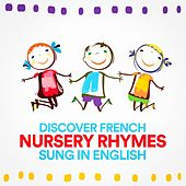 Discover French Nursery Rhymes Sung in English de Various Artists
