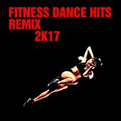 Fitness Dance Hits Remix 2K17 von Various Artists