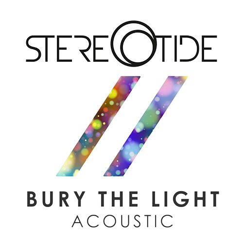 Bury the Light (Acoustic) by Stereotide