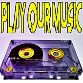 Play Our Music von Various Artists
