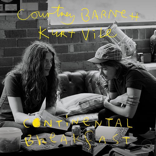 Continental Breakfast by Courtney Barnett & Kurt Vile