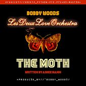 The Moth (Remastered) [feat. Les Deux Love Orchestra] de Bobby Woods