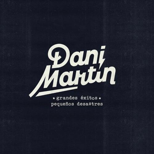 Grandes Éxitos y Pequeños Desastres de Dani Martin