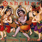Attaining the Supreme by Shelter