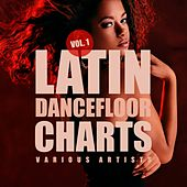 Latin Dancefloor Charts, Vol. 1 by Various Artists