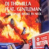 Wickedness Broke Ya Neck by DJ Thomilla