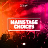 Main Stage Choices, Vol. 5 von Various Artists