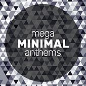 Mega Minimal Anthems by Various Artists