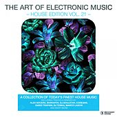 The Art Of Electronic Music - House Edition, Vol. 21 de Various Artists