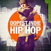 Dopest Indie Hip-Hop by Various Artists