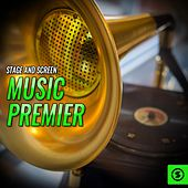 Stage And Screen Music Premier by Various Artists