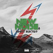 New Noise - Finest Electro, Vol. 6 von Various Artists