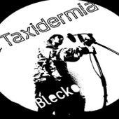Taxidermia von Blecko