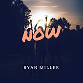 Now by Ryan Miller