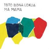 Ma Mama de Totobonalokua