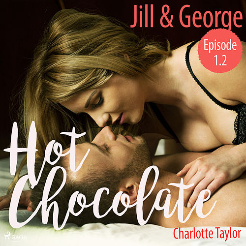 Jill & George - Hot Chocolate (L.A. Roommates), Episode 1.2 (Ungekürzt) von Charlotte Taylor