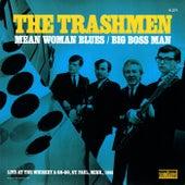 Mean Woman Blues / Big Boss Man von The Trashmen