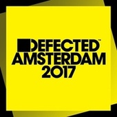 Defected Amsterdam 2017 by Various Artists