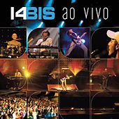 14 Bis Ao Vivo by 14 Bis