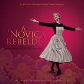 A Noviça Rebelde (The Sound Of Music - Temas Originais Da Montagem Brasileira) by Various Artists