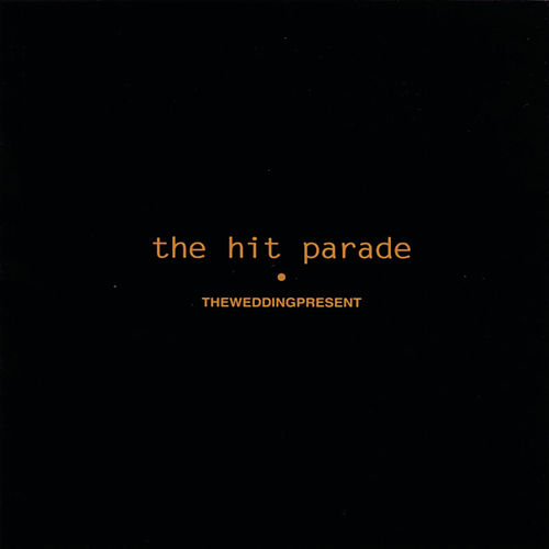 The Hit Parade by The Wedding Present