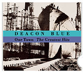 Our Town - The Greatest Hits de Deacon Blue