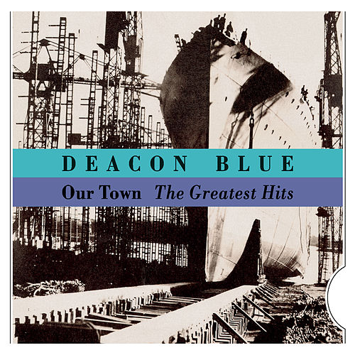 Our Town - The Greatest Hits by Deacon Blue