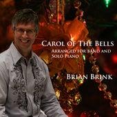 Carol of the Bells - Arranged By Brian Brink by Brian Brink