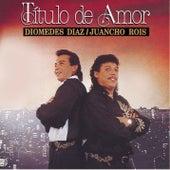 Titulo De Amor de Diomedes Diaz