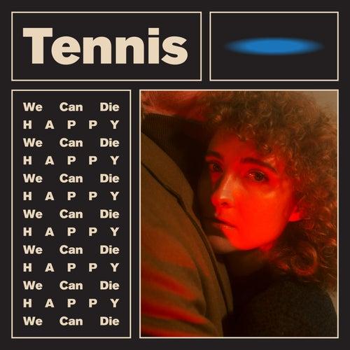 We Can Die Happy by Tennis