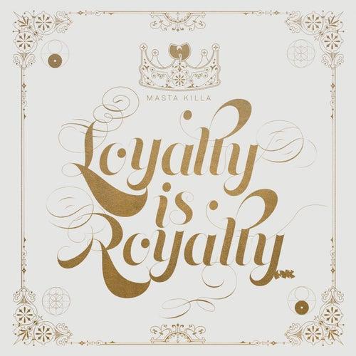 Loyalty Is Royalty by Masta Killa