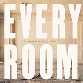 Every Room (Summer Dregs Remix) by The Birds