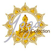Yoga Gold Collection – Top 30 Yoga Songs for Yoga Classes by Various Artists